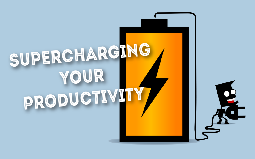 Supercharging Your Productivity