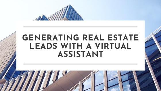 Generating Real Estate Leads With Virtual Assistants