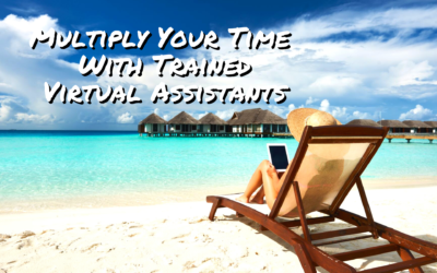 Multiply Your Time With Trained Virtual Assistants