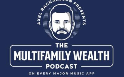 The Multifamily Wealth Podcast – Axel Ragnarsson